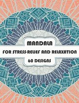 MANDALA FOR STRESS-RELIEF AND RELAXATION 60 designs