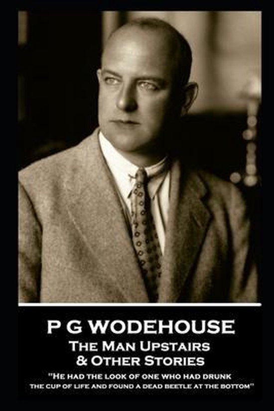 P G Wodehouse - The Man Upstairs & Other Stories