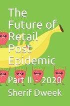 The Future of Retail Post Epidemic
