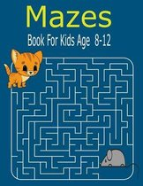 Mazes Book For kids Age 8-12