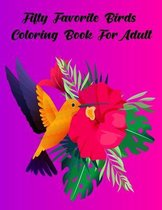 Fifty Favorite Birds coloring book For adult