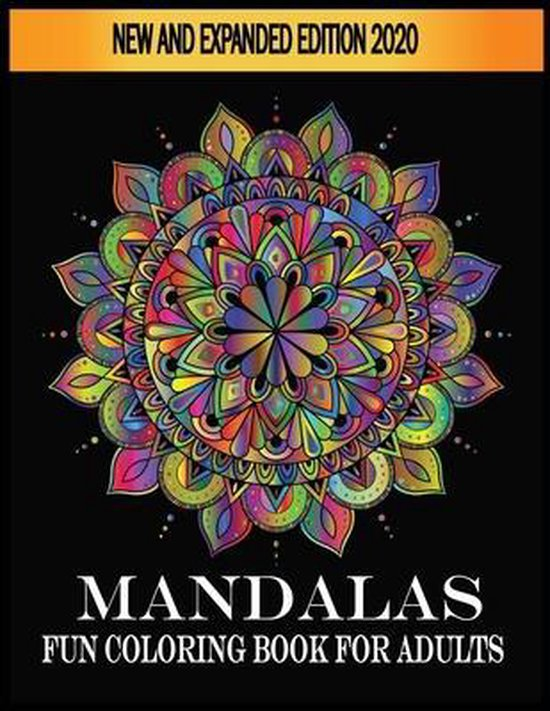 Mandalas Fun Coloring Book For Adults New and Expanded Edition 2020