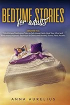 Bedtime Stories for Adults: 2 BOOKS IN 1: Mindfulness Meditation Tales to Fall Asleep Easily. Heal Your Mind and Body with a Hypnosis Technique to