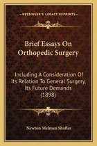 Brief Essays on Orthopedic Surgery