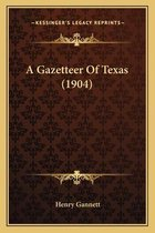 A Gazetteer of Texas (1904)