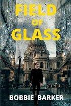 Field of Glass