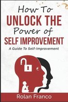 How to unlock the power of self-improvement