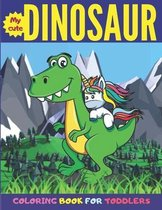 My Cute Dinosaur Coloring Book For Toddlers