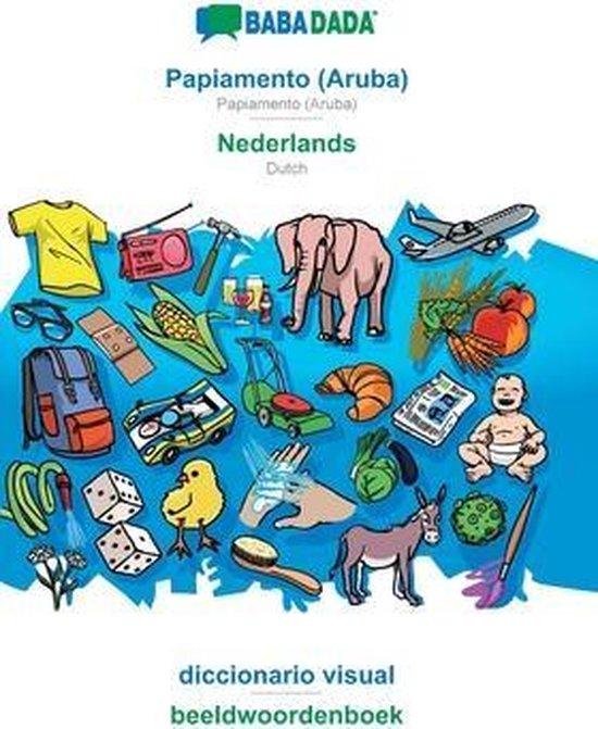 Babadada, papiamento (aruba) - Nederlands, diccionario visual - beeldwoordenboek - Babadada Gmbh  