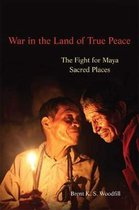 War in the Land of True Peace