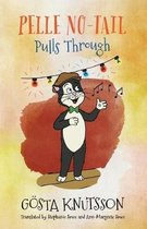 Pelle No-Tail Pulls Through (Book 3)