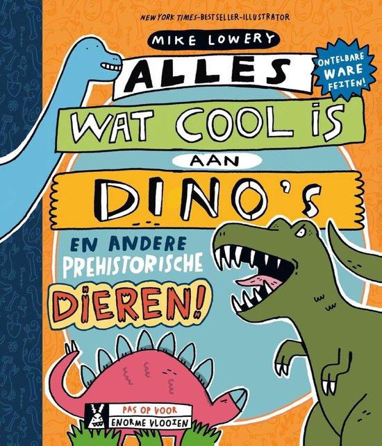 Alles wat cool is 1 - Alles wat cool is aan dino's - Mike Lowery |