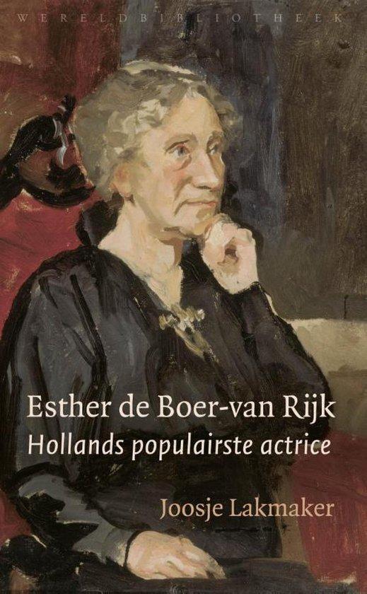 Esther de Boer-van Rijk. Hollands populairste actrice - Joosje Lakmaker |