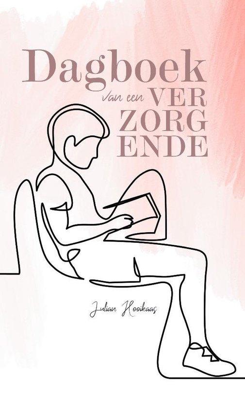 Het dagboek van een verzorgende - Julian Hooikaas |