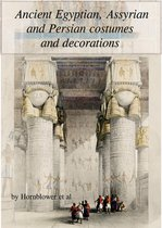 Ancient Egyptian, Assyrian and Persian costumes and decorations