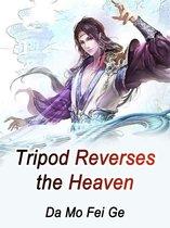 Tripod Reverses the Heaven