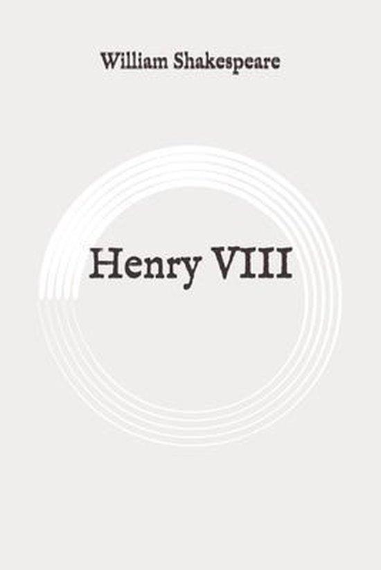 Henry VIII: Original