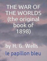 THE WAR OF THE WORLDS (the original book of 1898)