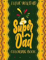 Super Dad (I Love You Dad) Coloring book
