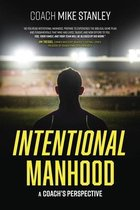 Intentional Manhood