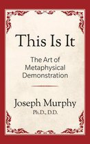 This is It!: The Art of Metaphysical Demonstration