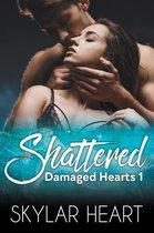 Damaged Hearts 1 -   Shattered