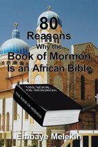 80 Reasons Why the Book of Mormon Is an African Bible