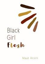 Black Girl Flesh