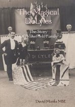 The Magical DeLyles - The Story Of A Sheffield Family