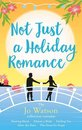 Omslag Not Just a Holiday Romance: Burning Moon, Almost a Bride, Finding You, After the Rain, The Great Ex-Scape + a bonus novella!