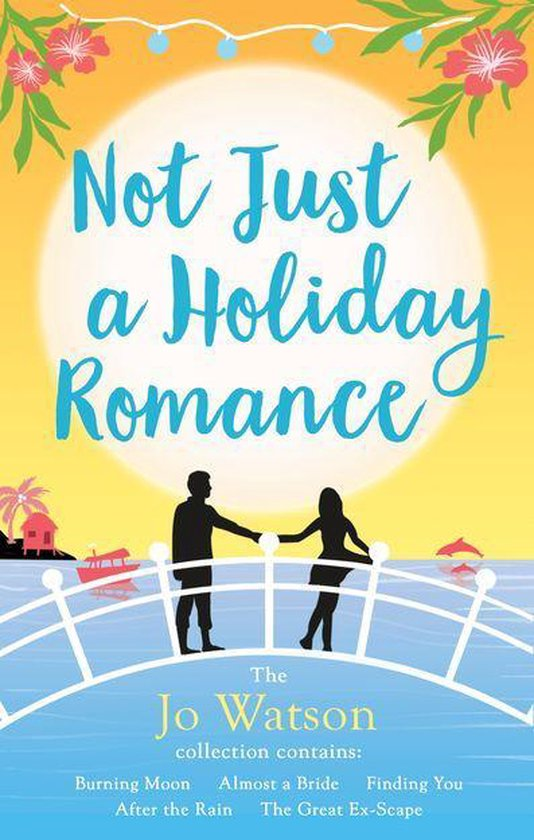 Omslag van Not Just a Holiday Romance: Burning Moon, Almost a Bride, Finding You, After the Rain, The Great Ex-Scape + a bonus novella!