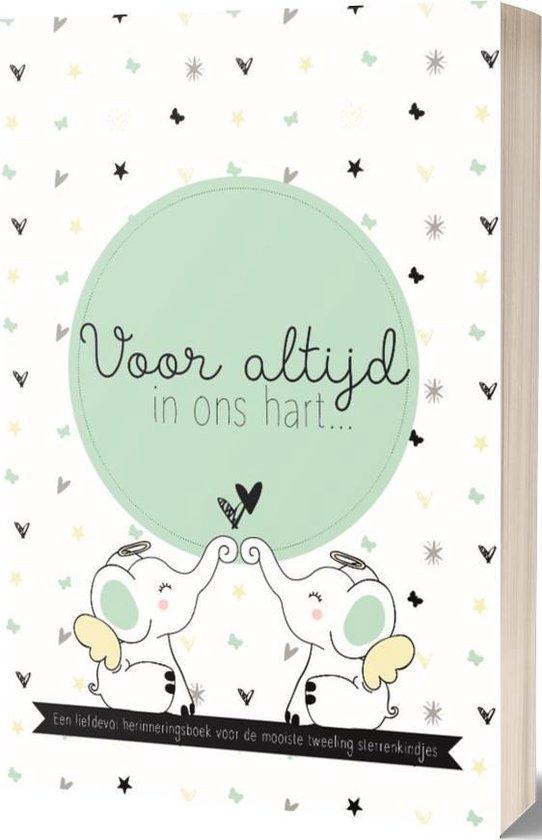 Voor Altijd In Ons Hart... Een liefdevol herinneringsboek voor een overleden babytweeling