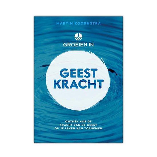 Groeien In Geestkracht - Martin Koornstra