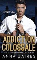 Addiction colossale
