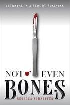 Not Even Bones, 1