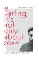 Darling, it's not only about sex