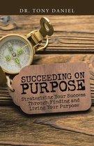 Succeeding on Purpose