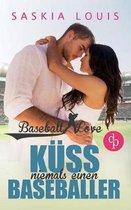 Kuss niemals einen Baseballer (Chick-Lit, Liebe, Sports-Romance)
