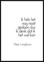 """Pippi Langkous """"Ik heb het nog nooit gedaan dus ik denk dat ik het wel kan"""" quote poster - A3 Poster 29x42cm"""