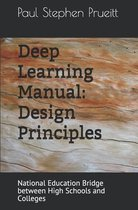 Deep Learning Manual: Design Principles: National Education Bridge between High Schools and Colleges
