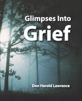 Glimpses Into Grief