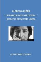 Giorgio Gaber - ''...se potessi mangiare un'idea...'' - Ritratto di un uomo libero