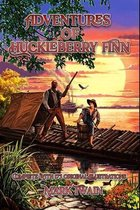 Adventures of Huckleberry Finn: Complete With 175 Original Illustrations