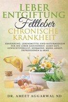 Leberentgiftung, Fettleber & Chronische Krankheit