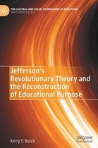Jefferson's Revolutionary Theory and the Reconstruction of Educational Purpose