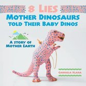 8 Lies Mother Dinosaurs Told Their Baby Dinos
