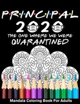 Principal 2020 The One Where We Were Quarantined Mandala Coloring Book for Adults