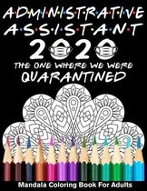 Administrator Assistant 2020 The One Where We Were Quarantined Mandala Coloring Book for Adults