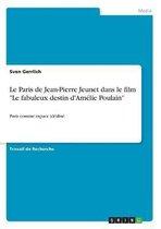 Le Paris de Jean-Pierre Jeunet dans le film Le fabuleux destin d'Amelie Poulain