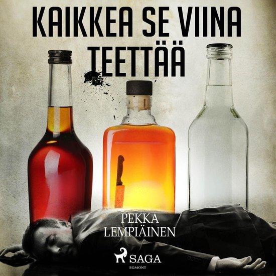 Boek cover Kaikkea se viina teettää van Pekka Lempiäinen (Onbekend)